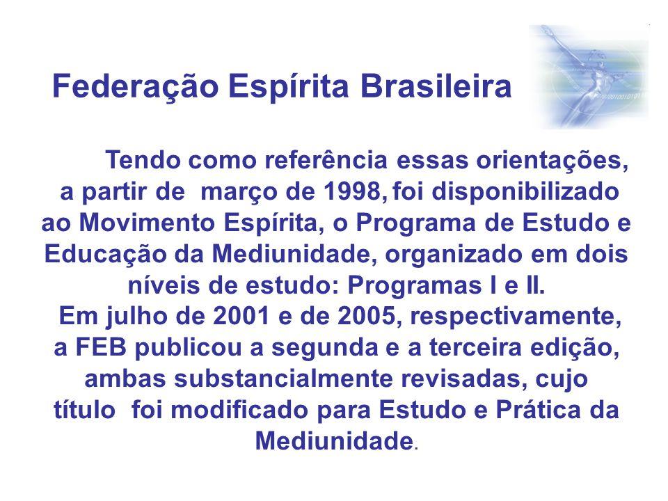 Tendo como referência essas orientações, a partir de março de 1998, foi disponibilizado ao Movimento Espírita, o Programa de Estudo e Educação da Medi