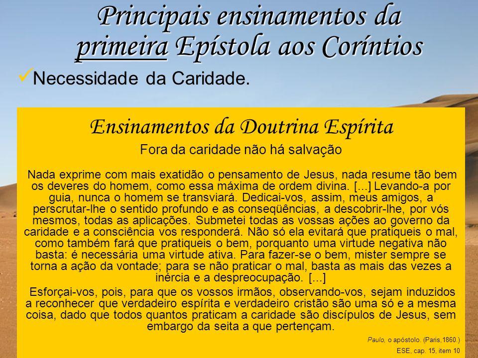 Ensinamentos da Doutrina Espírita Fora da caridade não há salvação Nada exprime com mais exatidão o pensamento de Jesus, nada resume tão bem os devere