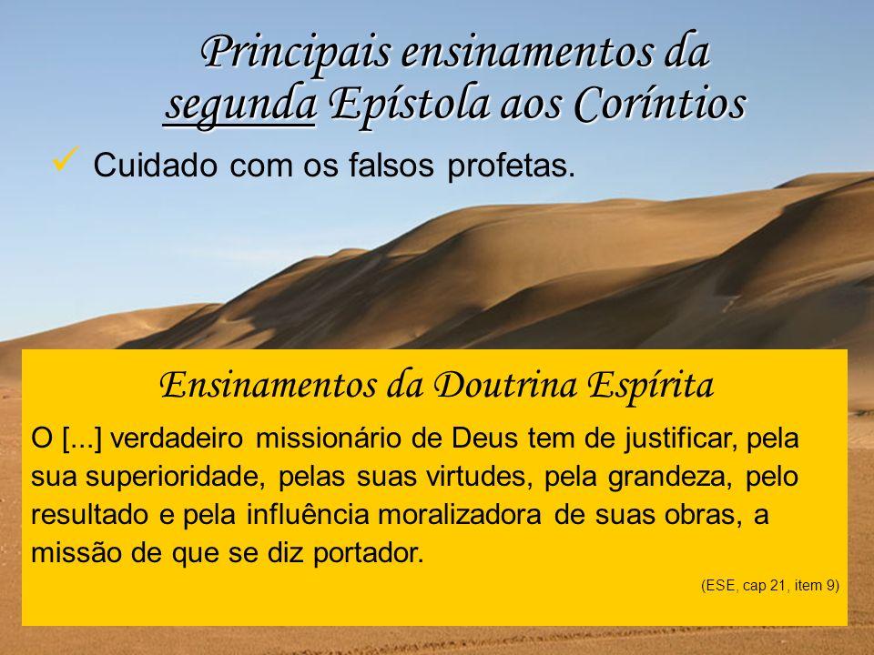 Cuidado com os falsos profetas. Principais ensinamentos da segunda Epístola aos Coríntios Ensinamentos da Doutrina Espírita O [...] verdadeiro mission