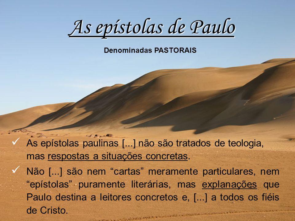 As epístolas paulinas [...] não são tratados de teologia, mas respostas a situações concretas. Não [...] são nem cartas meramente particulares, nem ep