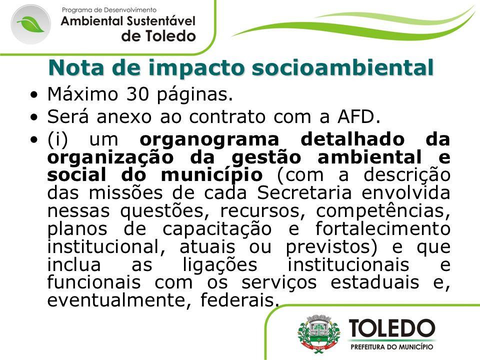 Nota de impacto socioambiental Máximo 30 páginas. Será anexo ao contrato com a AFD. (i) um organograma detalhado da organização da gestão ambiental e