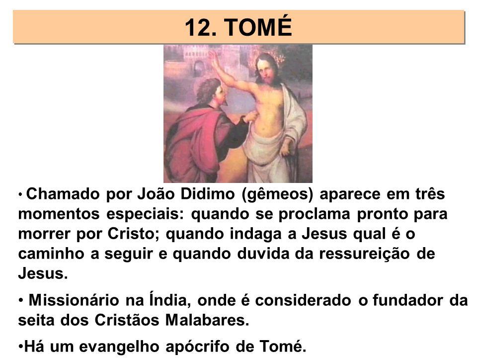 Chamado por João Didimo (gêmeos) aparece em três momentos especiais: quando se proclama pronto para morrer por Cristo; quando indaga a Jesus qual é o