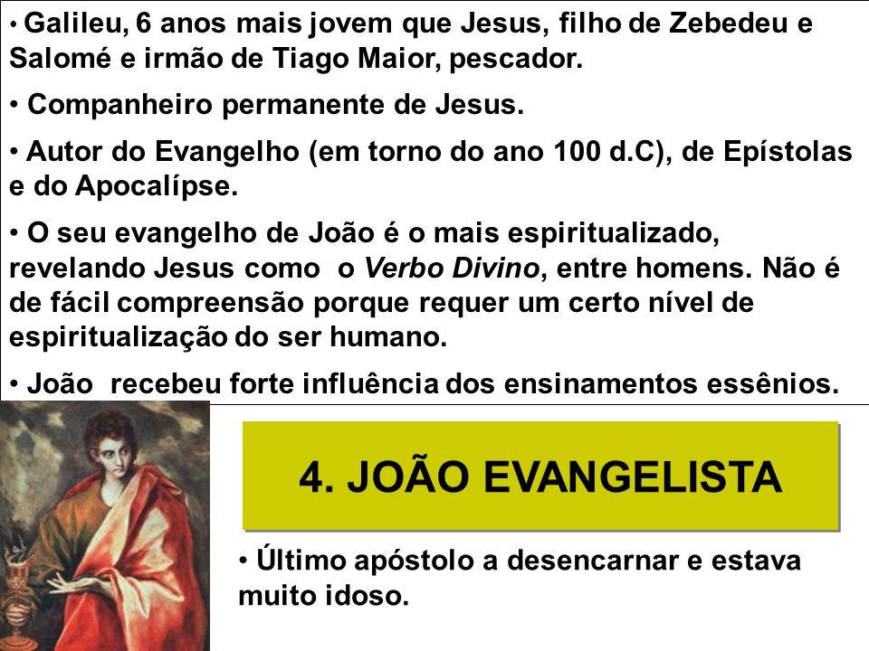 Galileu, 6 anos mais jovem que Jesus, filho de Zebedeu e Salomé e irmão de Tiago Maior, pescador. Companheiro permanente de Jesus. Autor do Evangelho