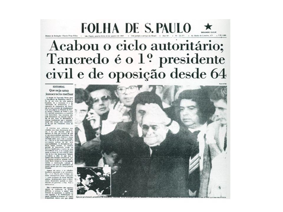 JANANEIRO DE 1985: Eleições indiretas para presidente: PDS Paulo Maluf – presidente Mário Andreazza - vice X ALIANÇA DEMOCRÁTICA* (PMDB + PFL) Tancred