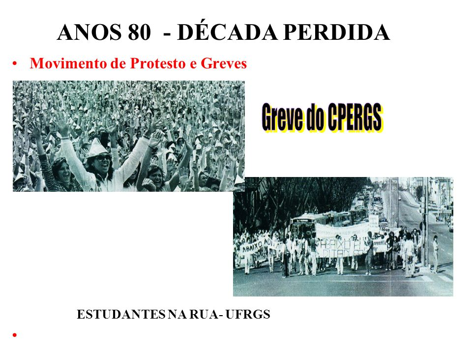 Mobilizações populares contra Collor: –Caras Pintadas/ Fora Collor.
