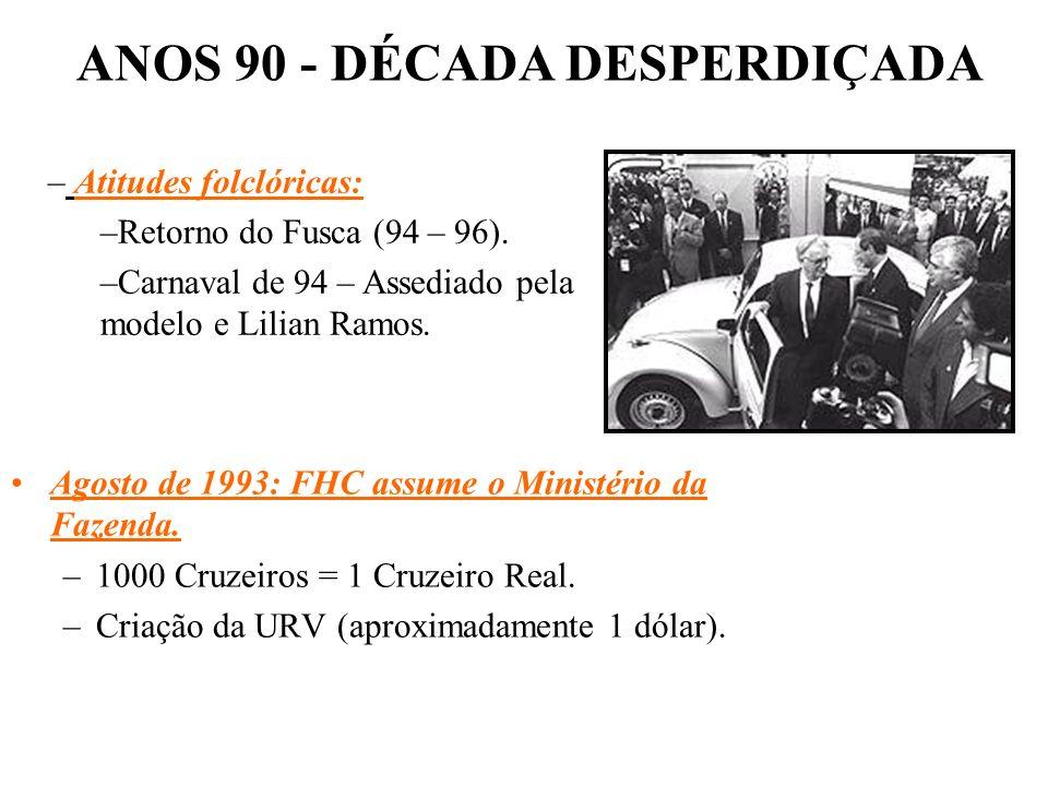 BRASIL REPÚBLICA (1889 – ) 2 – GOVERNO ITAMAR FRANCO (1992 – 1995): Discreto e com passado honesto. Governo de Coalizão Nacional Continuidade de priva