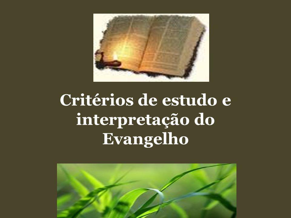 Critérios de estudo e interpretação do Evangelho