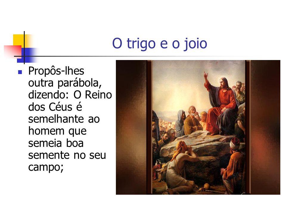 mas, dormindo os homens, veio o seu inimigo e semeou o joio no meio do trigo e retirou-se.