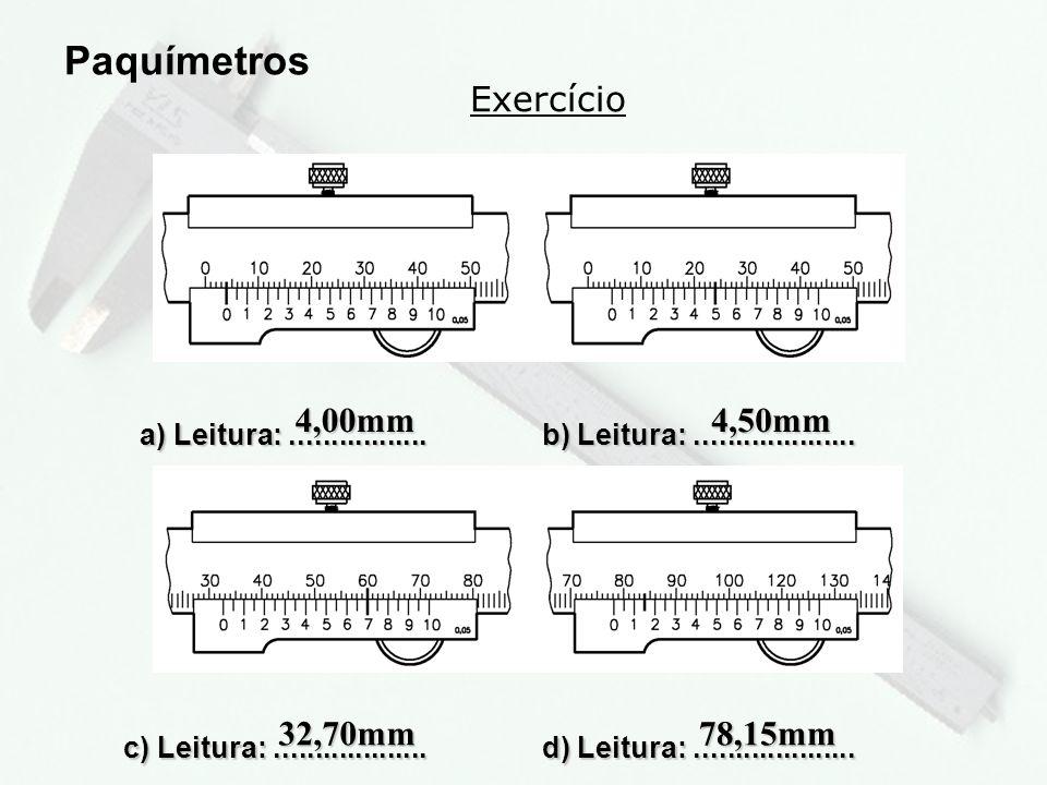 2 Exercício Paquímetros a) Leitura:.................