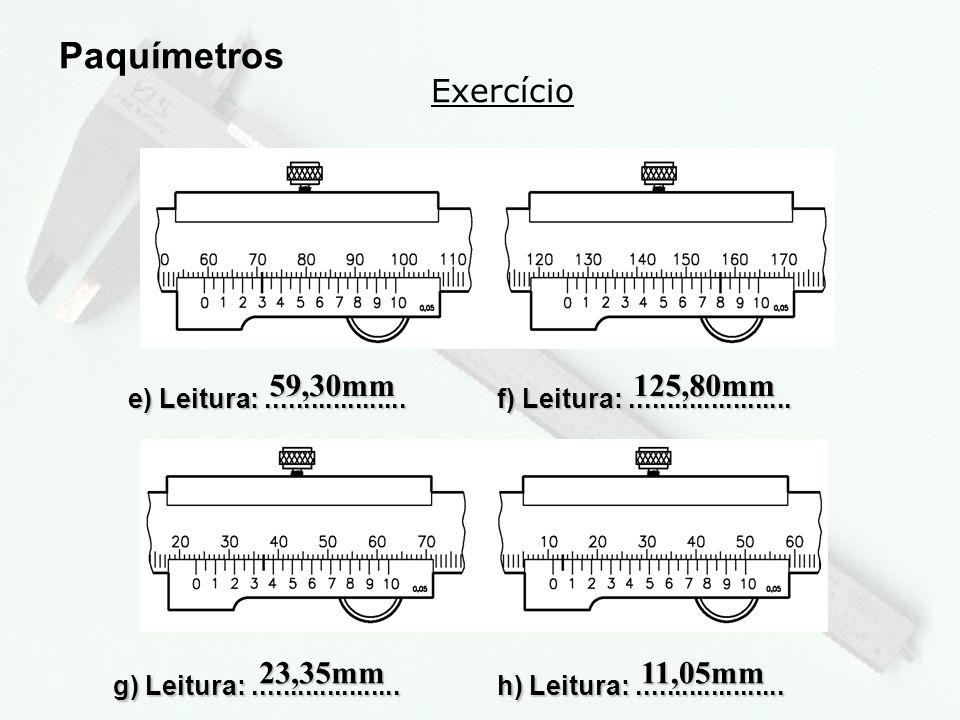 4 Exercício Paquímetros i) Leitura:...................