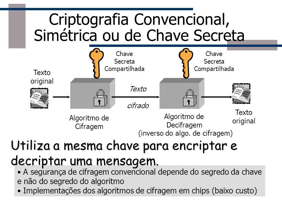 Cifragem de bloco X Cifragem de fluxo Cifragem de Fluxo Semelhante ao enchimento de uma só vez 1. Utiliza a chave para construir uma tabela de chaves