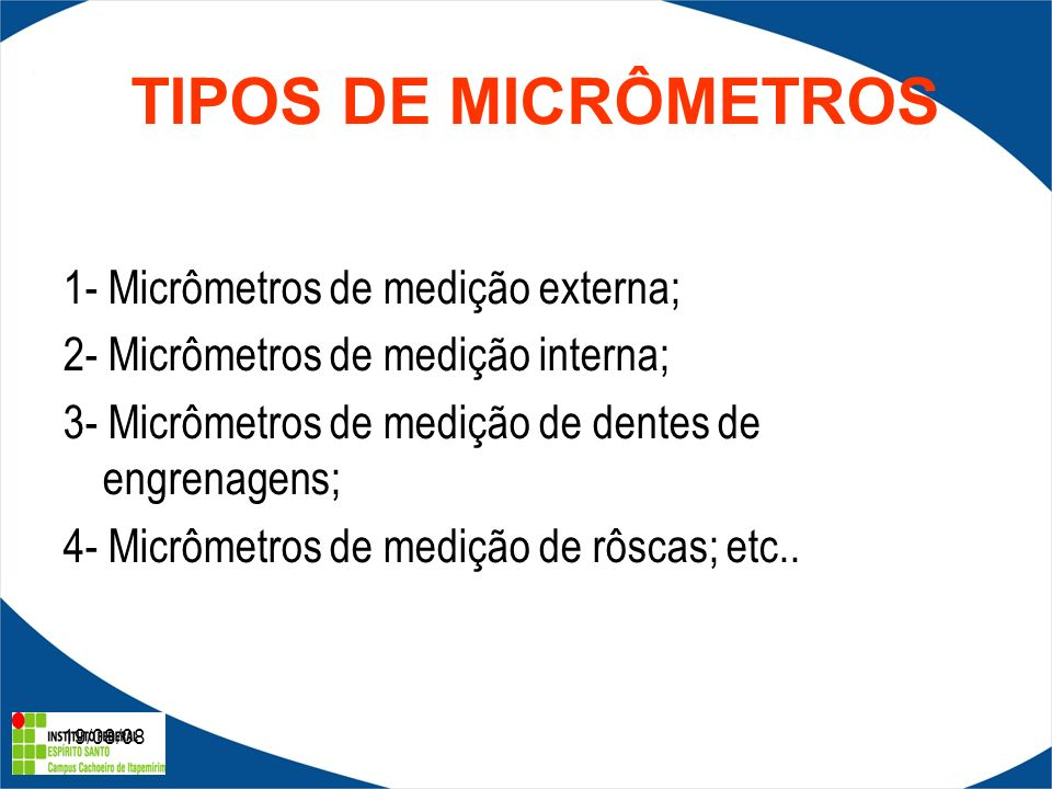 19/08/08 TIPOS DE MICRÔMETROS