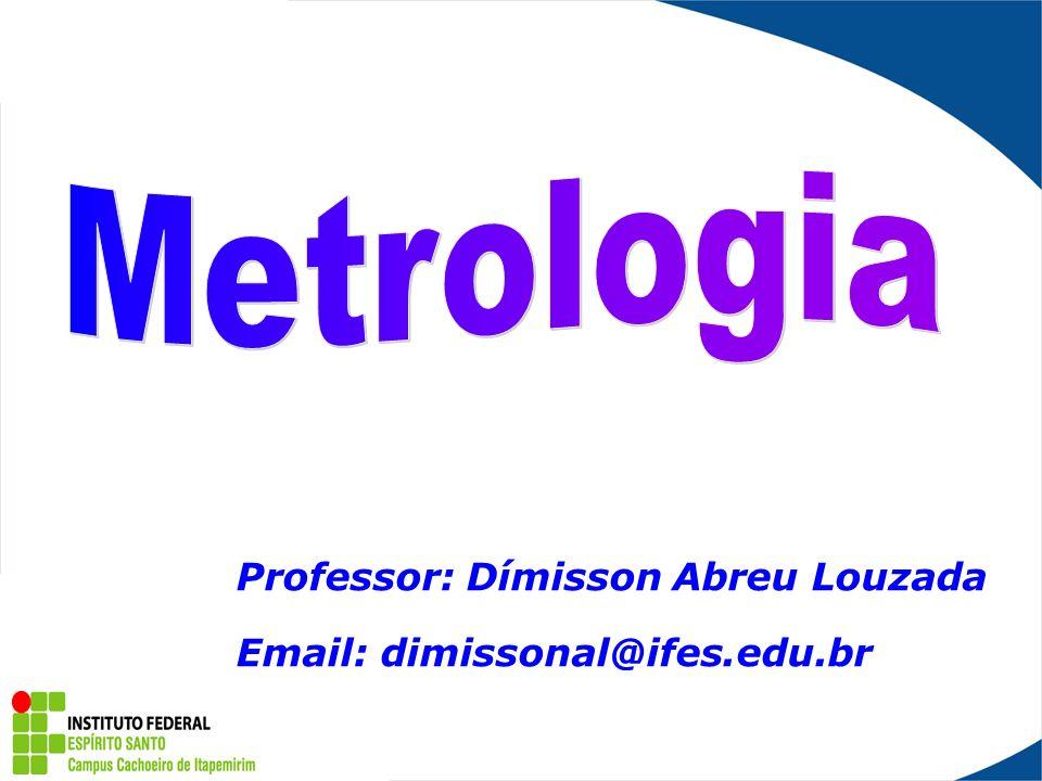Professor: Dímisson Abreu Louzada Email: dimissonal@ifes.edu.br