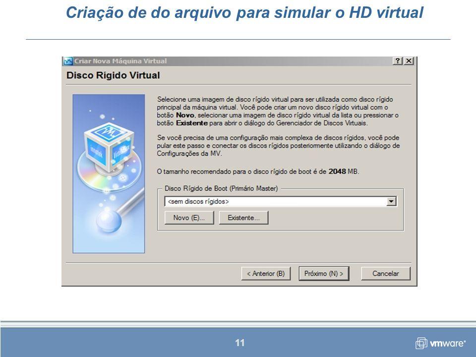 11 Criação de do arquivo para simular o HD virtual