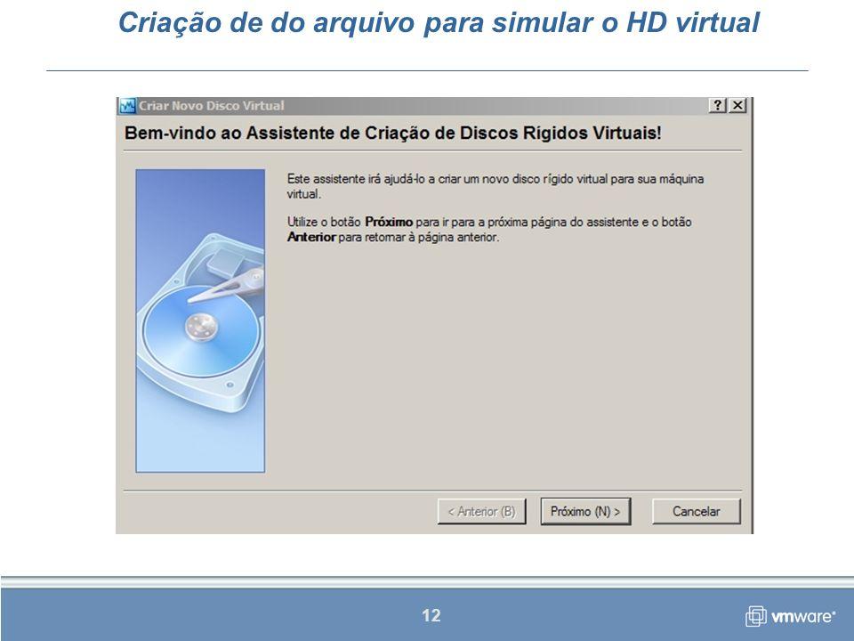 12 Criação de do arquivo para simular o HD virtual