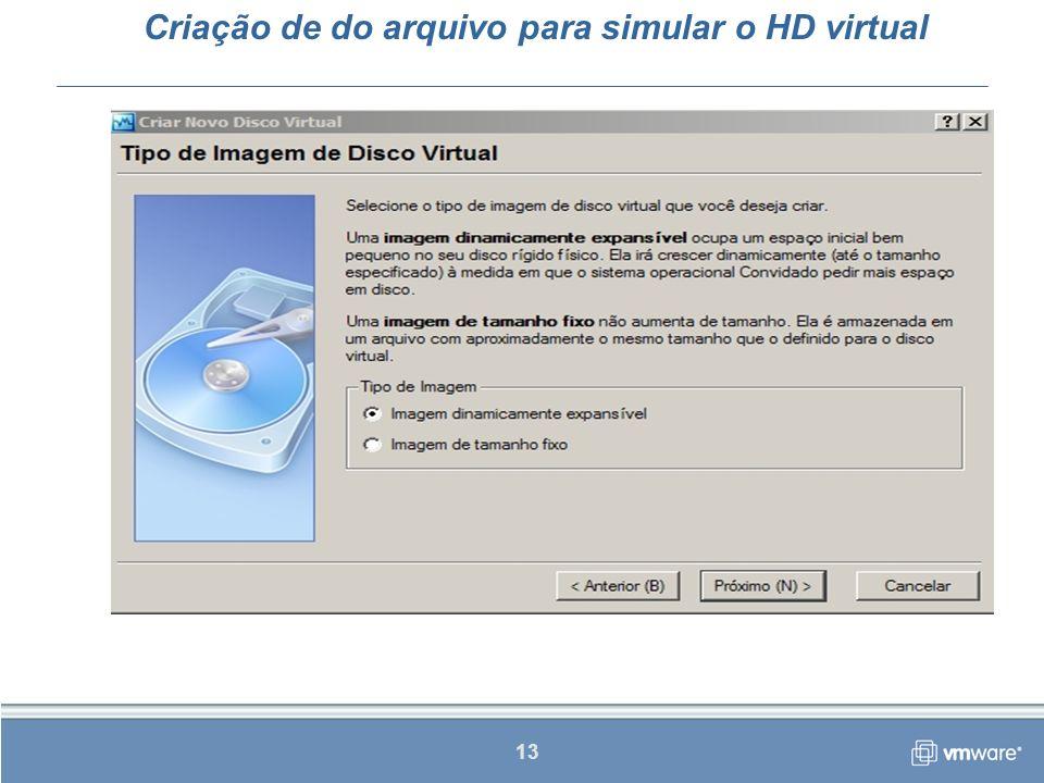 13 Criação de do arquivo para simular o HD virtual