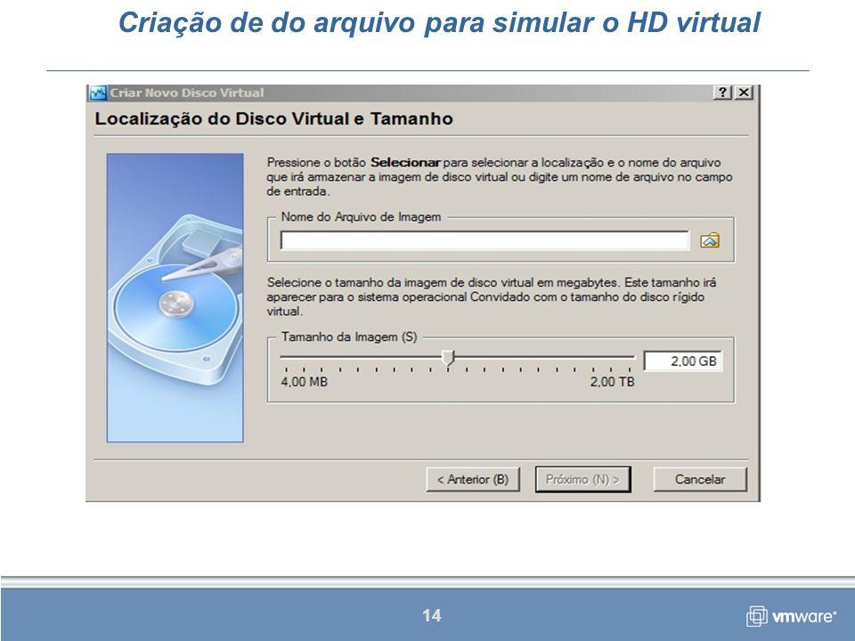 14 Criação de do arquivo para simular o HD virtual