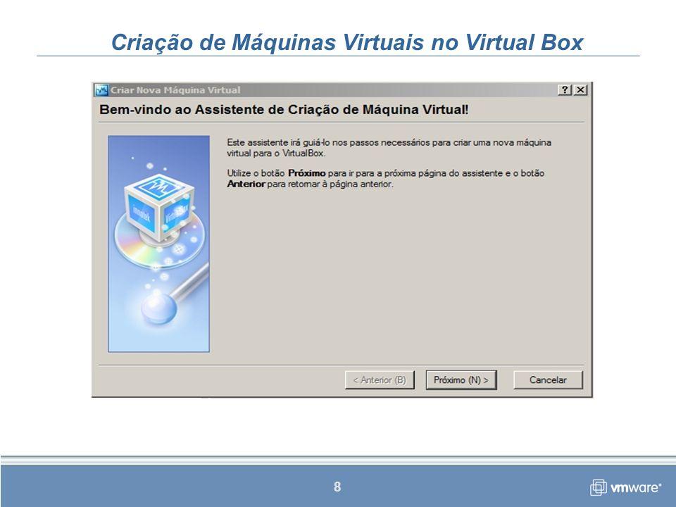 8 Criação de Máquinas Virtuais no Virtual Box