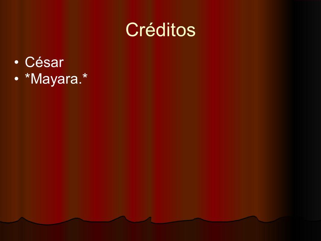 Créditos César *Mayara.*