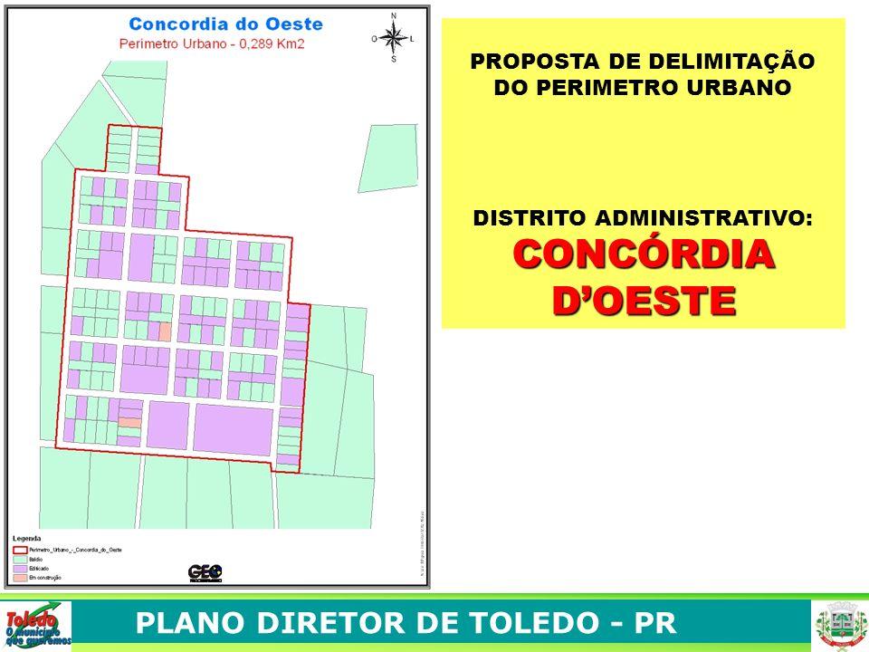 PLANO DIRETOR DE TOLEDO - PR PROPOSTA DE DELIMITAÇÃO DO PERIMETRO URBANO DISTRITO ADMINISTRATIVO: CONCÓRDIA DOESTE