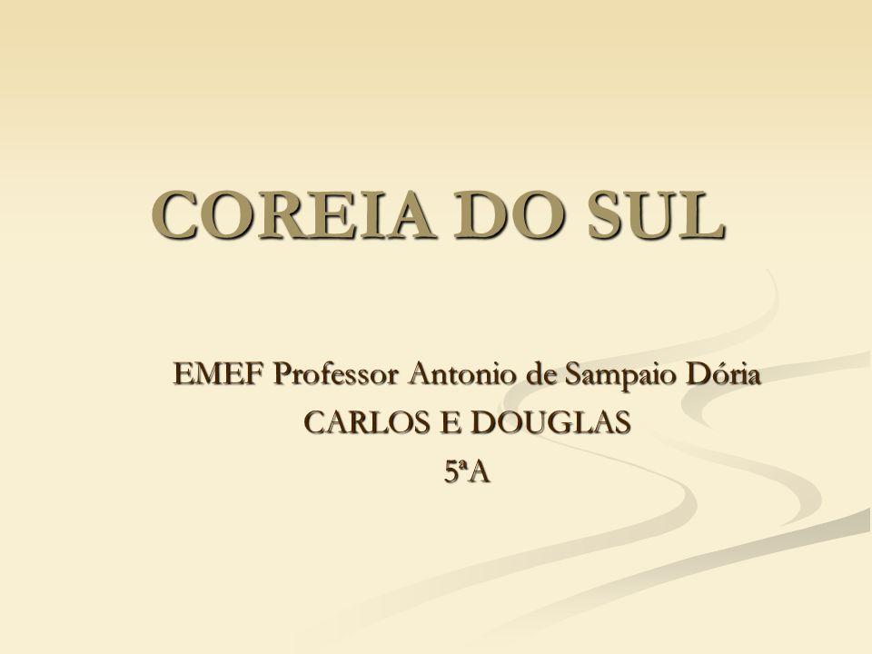 COREIA DO SUL EMEF Professor Antonio de Sampaio Dória CARLOS E DOUGLAS 5ªA