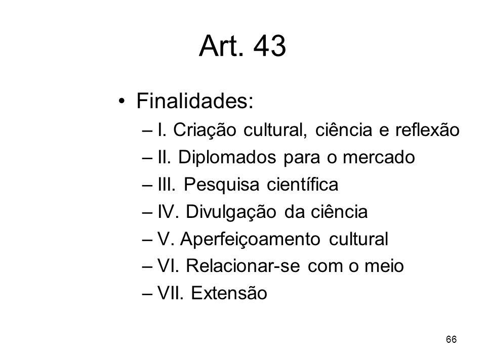 65 LDB – Lei de Diretrizes e Bases da Educação Brasileira Cap. IV Da Educação Superior