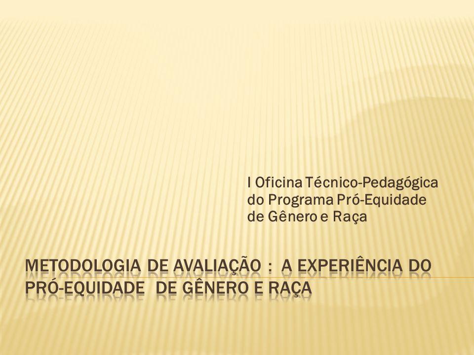 I Oficina Técnico-Pedagógica do Programa Pró-Equidade de Gênero e Raça