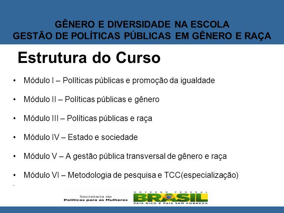 GÊNERO E DIVERSIDADE NA ESCOLA GESTÃO DE POLÍTICAS PÚBLICAS EM GÊNERO E RAÇA Proposta Pedagógica Baseada no desenvolvimento de competências.