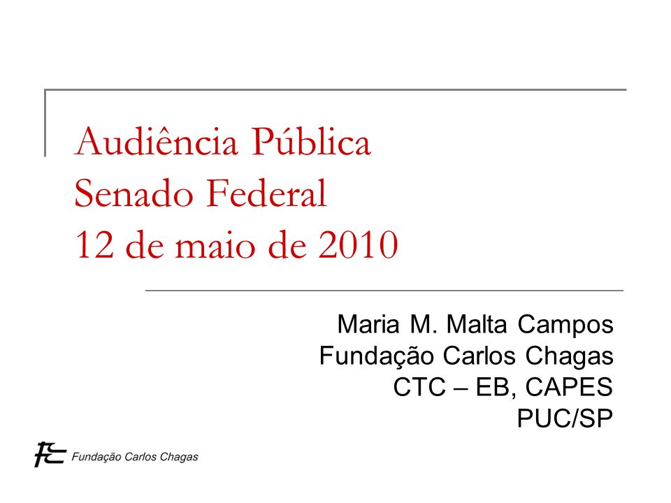 Audiência Pública Senado Federal 12 de maio de 2010 Maria M.
