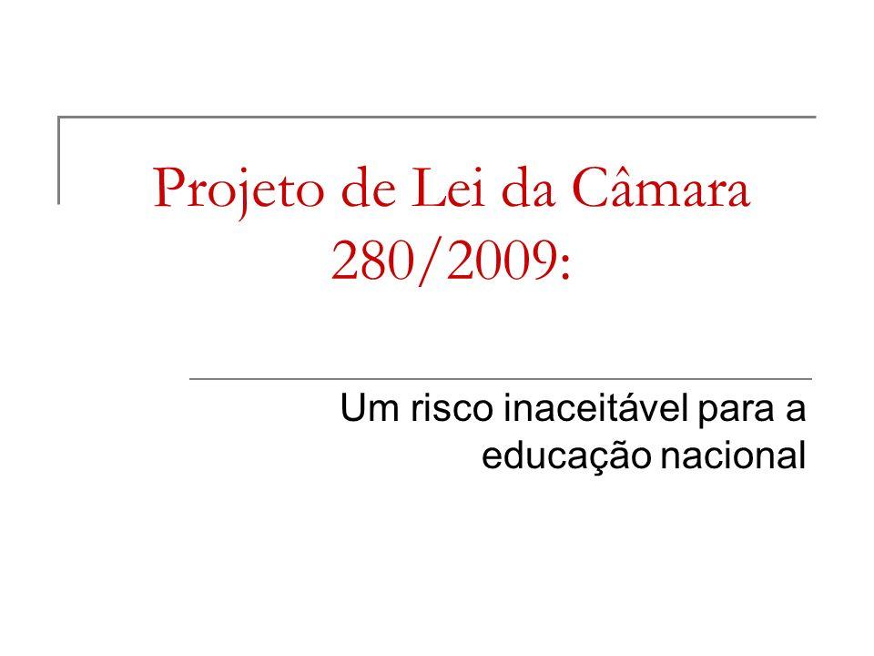 Projeto de Lei da Câmara 280/2009: Um risco inaceitável para a educação nacional