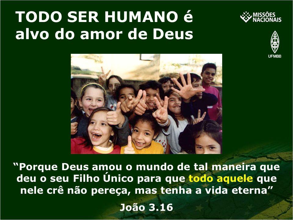 TODO SER HUMANO é alvo do amor de Deus Porque Deus amou o mundo de tal maneira que deu o seu Filho Único para que todo aquele que nele crê não pereça,