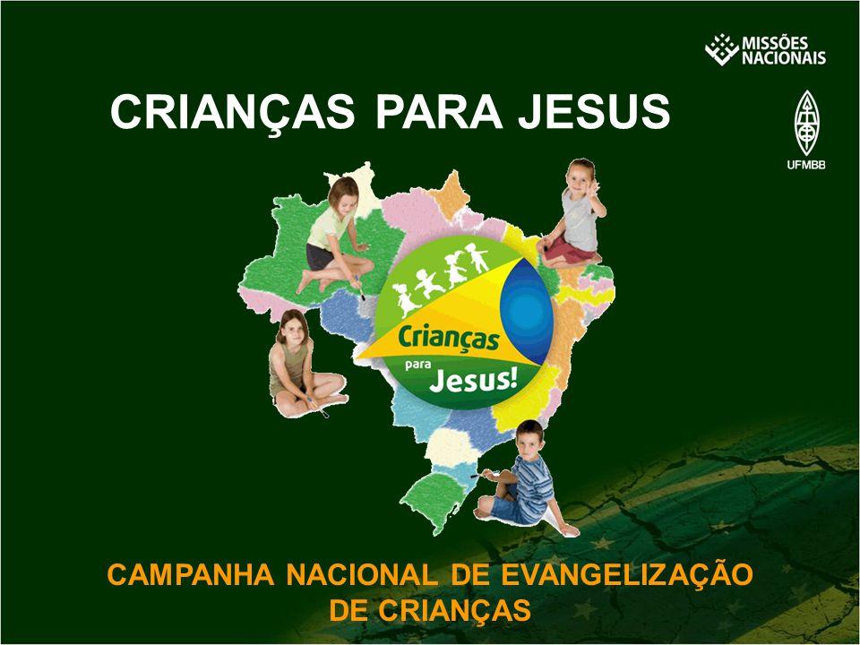 CRIANÇAS PARA JESUS CAMPANHA NACIONAL DE EVANGELIZAÇÃO DE CRIANÇAS