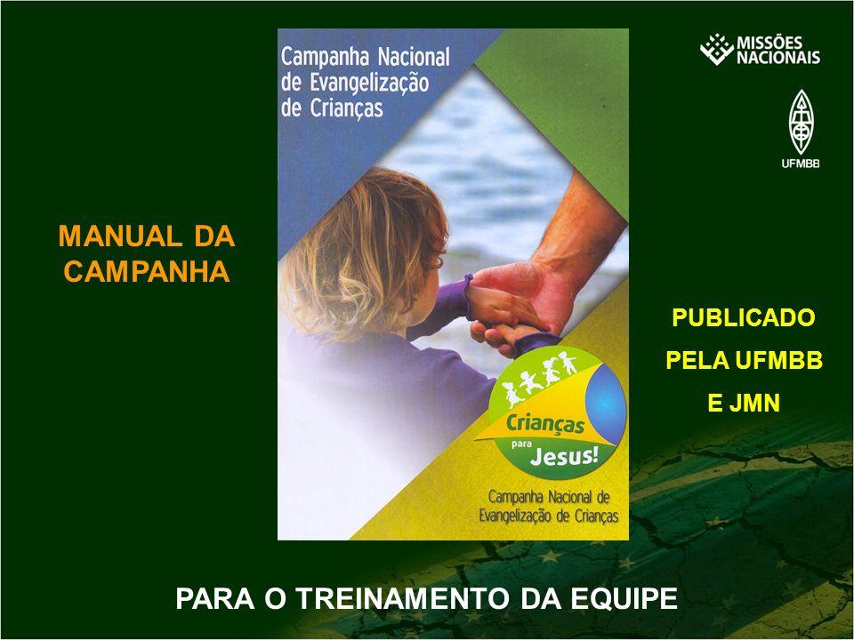 PARA O TREINAMENTO DA EQUIPE MANUAL DA CAMPANHA PUBLICADO PELA UFMBB E JMN