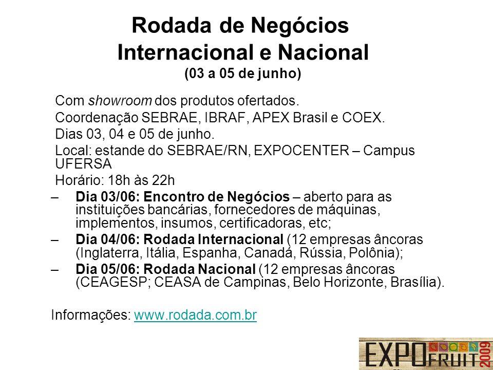 Internacional e Nacional (03 a 05 de junho) Com showroom dos produtos ofertados. Coordenação SEBRAE, IBRAF, APEX Brasil e COEX. Dias 03, 04 e 05 de ju