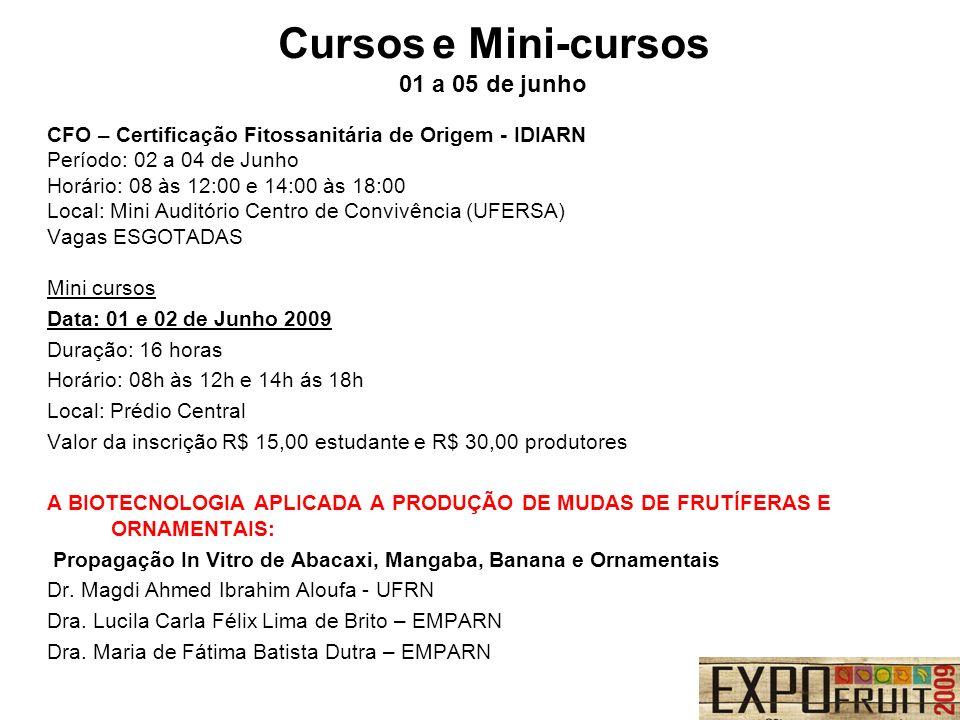 CFO – Certificação Fitossanitária de Origem - IDIARN Período: 02 a 04 de Junho Horário: 08 às 12:00 e 14:00 às 18:00 Local: Mini Auditório Centro de C