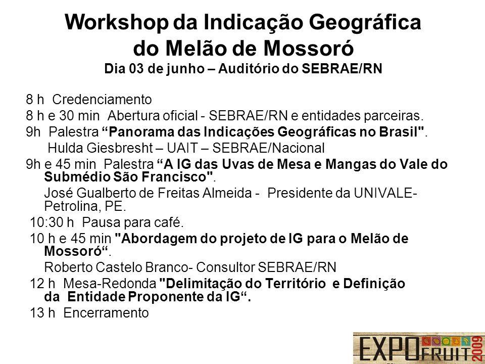 8 h Credenciamento 8 h e 30 min Abertura oficial - SEBRAE/RN e entidades parceiras. 9h Palestra Panorama das Indicações Geográficas no Brasil