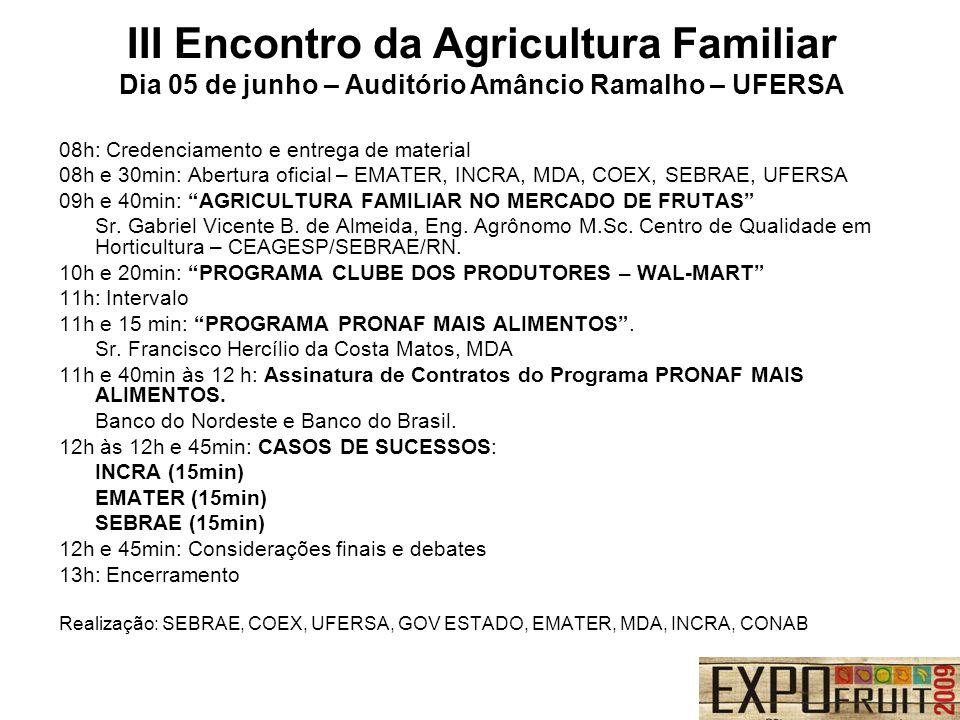 Internacional e Nacional (03 a 05 de junho) Com showroom dos produtos ofertados.