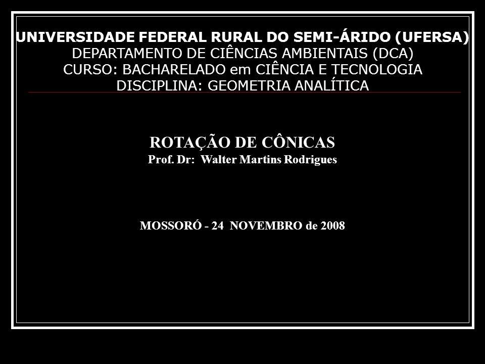 UNIVERSIDADE FEDERAL RURAL DO SEMI-ÁRIDO (UFERSA) DEPARTAMENTO DE CIÊNCIAS AMBIENTAIS (DCA) CURSO: BACHARELADO em CIÊNCIA E TECNOLOGIA DISCIPLINA: GEO