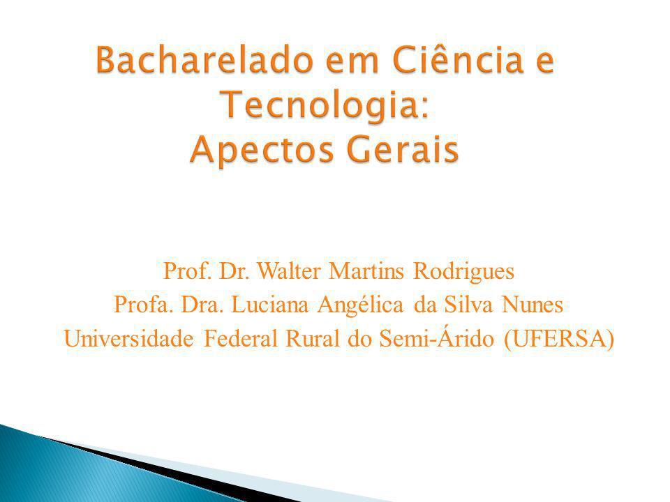 Prof. Dr. Walter Martins Rodrigues Profa. Dra. Luciana Angélica da Silva Nunes Universidade Federal Rural do Semi-Árido (UFERSA)