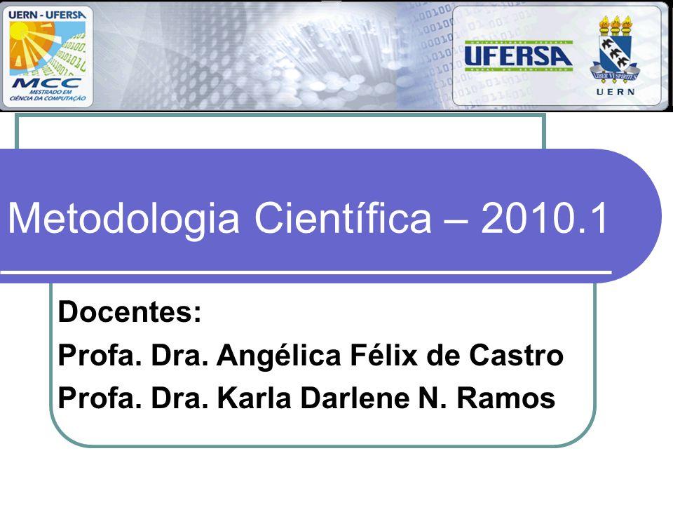 Planejamento Angélica Félix de Castro Aulas nos meses de Março e Abril / 2010 Primeira nota Karla Darlene Ramos Aulas nos meses de Maio e Junho / 2010 Segunda nota