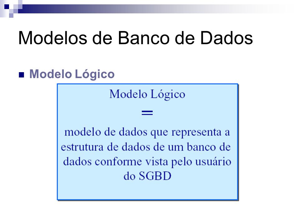 Modelos de Banco de Dados Modelo Lógico