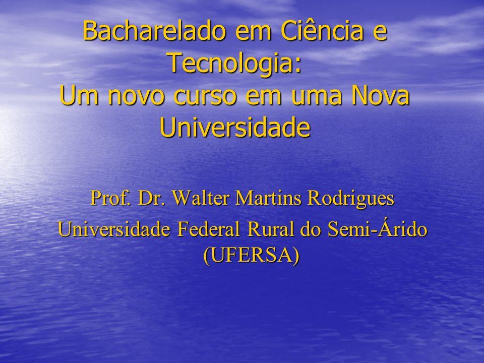 Bacharelado em Ciência e Tecnologia: Um novo curso em uma Nova Universidade Prof.