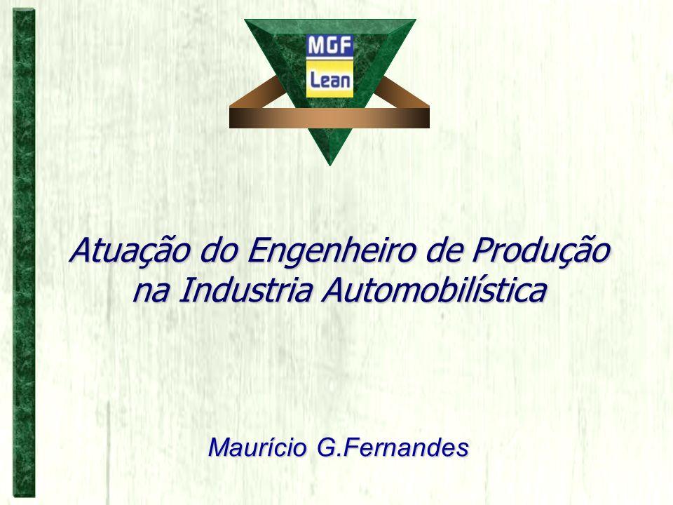 Atuação do Engenheiro de Produção na Industria Automobilística Maurício G.Fernandes