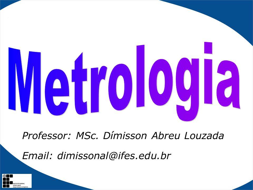 Professor: MSc. Dímisson Abreu Louzada Email: dimissonal@ifes.edu.br