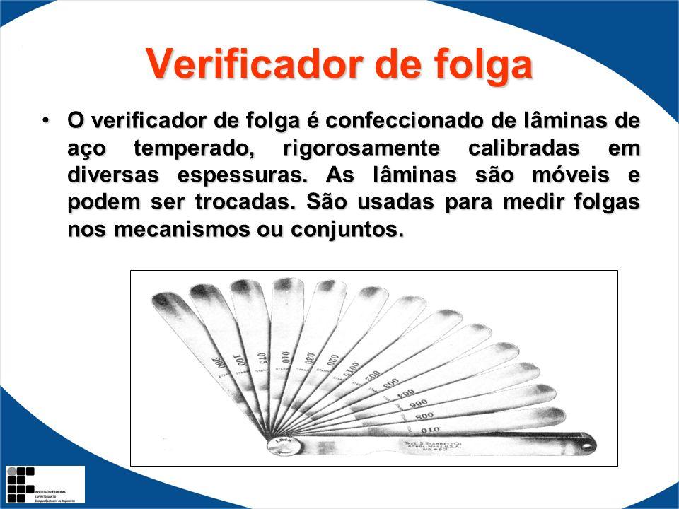 Verificador de folga O verificador de folga é confeccionado de lâminas de aço temperado, rigorosamente calibradas em diversas espessuras. As lâminas s