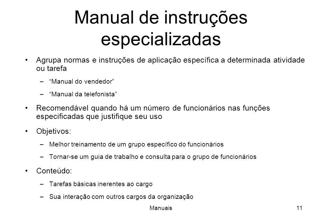 Manuais10 Manual do empregado Particularmente importantes em médias e grandes organizações, principalmente nos níveis mais baixos destas Observar a ap
