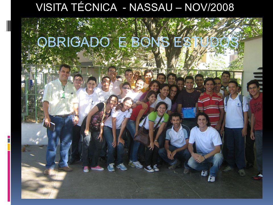 VISITA TÉCNICA - NASSAU – NOV/2008 OBRIGADO E BONS ESTUDOS