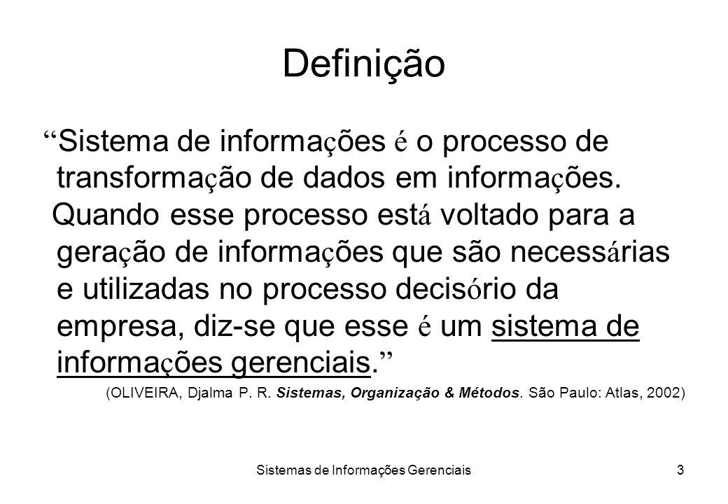 Sistemas de Informações Gerenciais2 Conceitos básicos Dado –Elemento bruto que não conduz à compreensão de determinado fato ou situação –Ex: quantidad