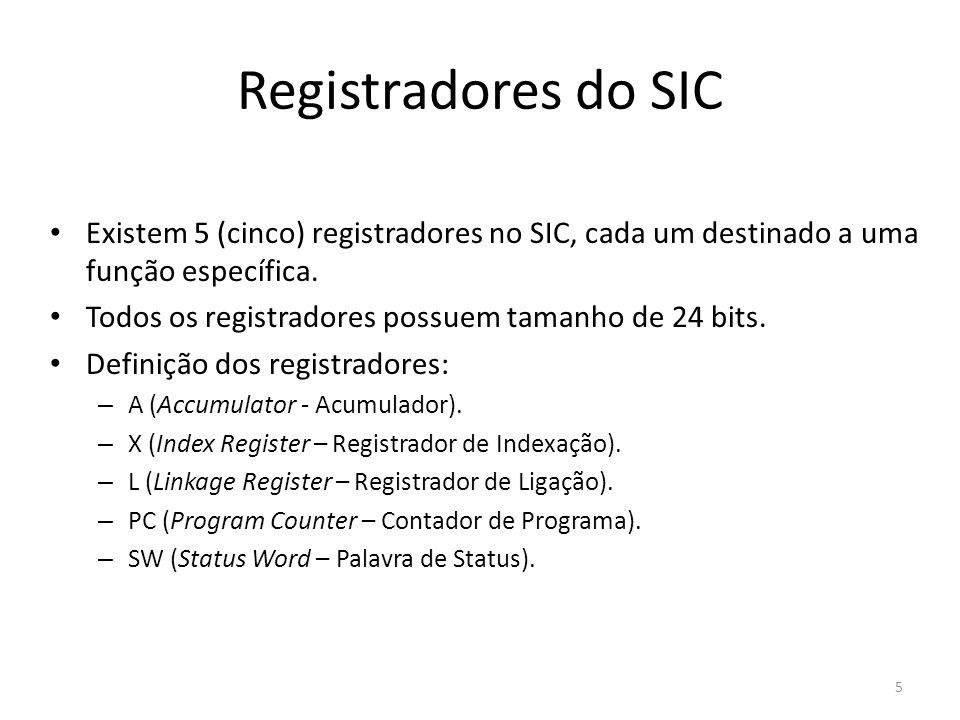 Registradores do SIC Existem 5 (cinco) registradores no SIC, cada um destinado a uma função específica. Todos os registradores possuem tamanho de 24 b