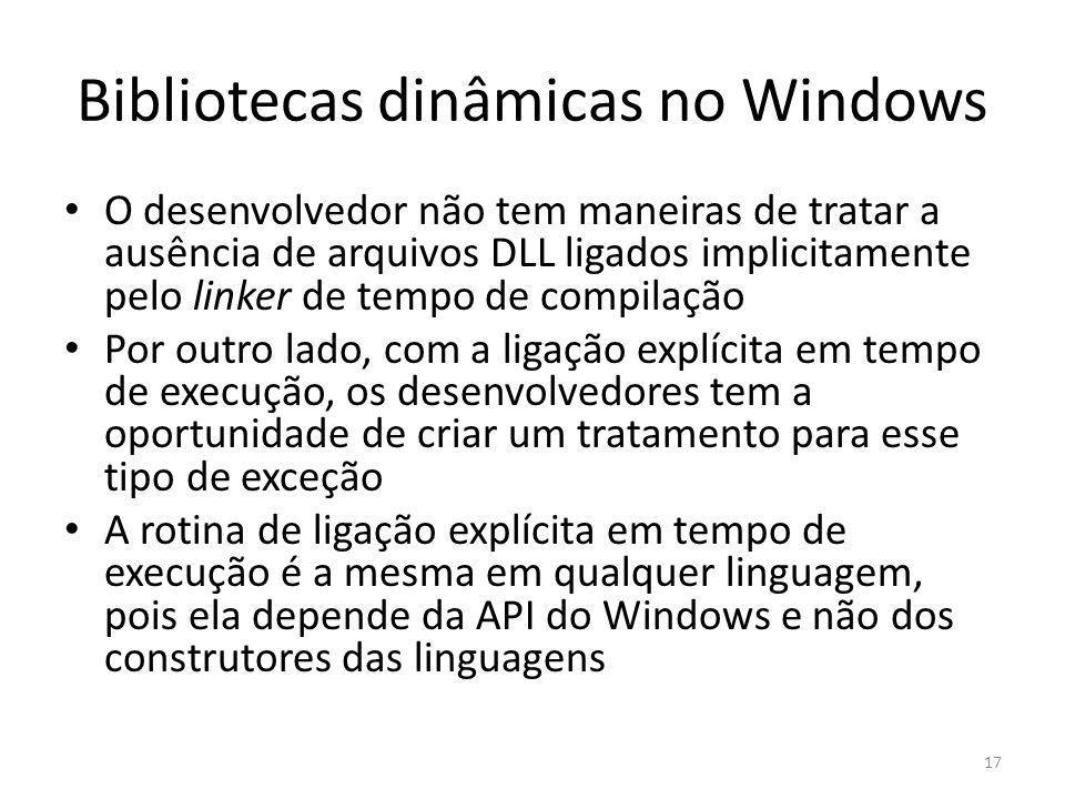 Bibliotecas dinâmicas no Windows O desenvolvedor não tem maneiras de tratar a ausência de arquivos DLL ligados implicitamente pelo linker de tempo de